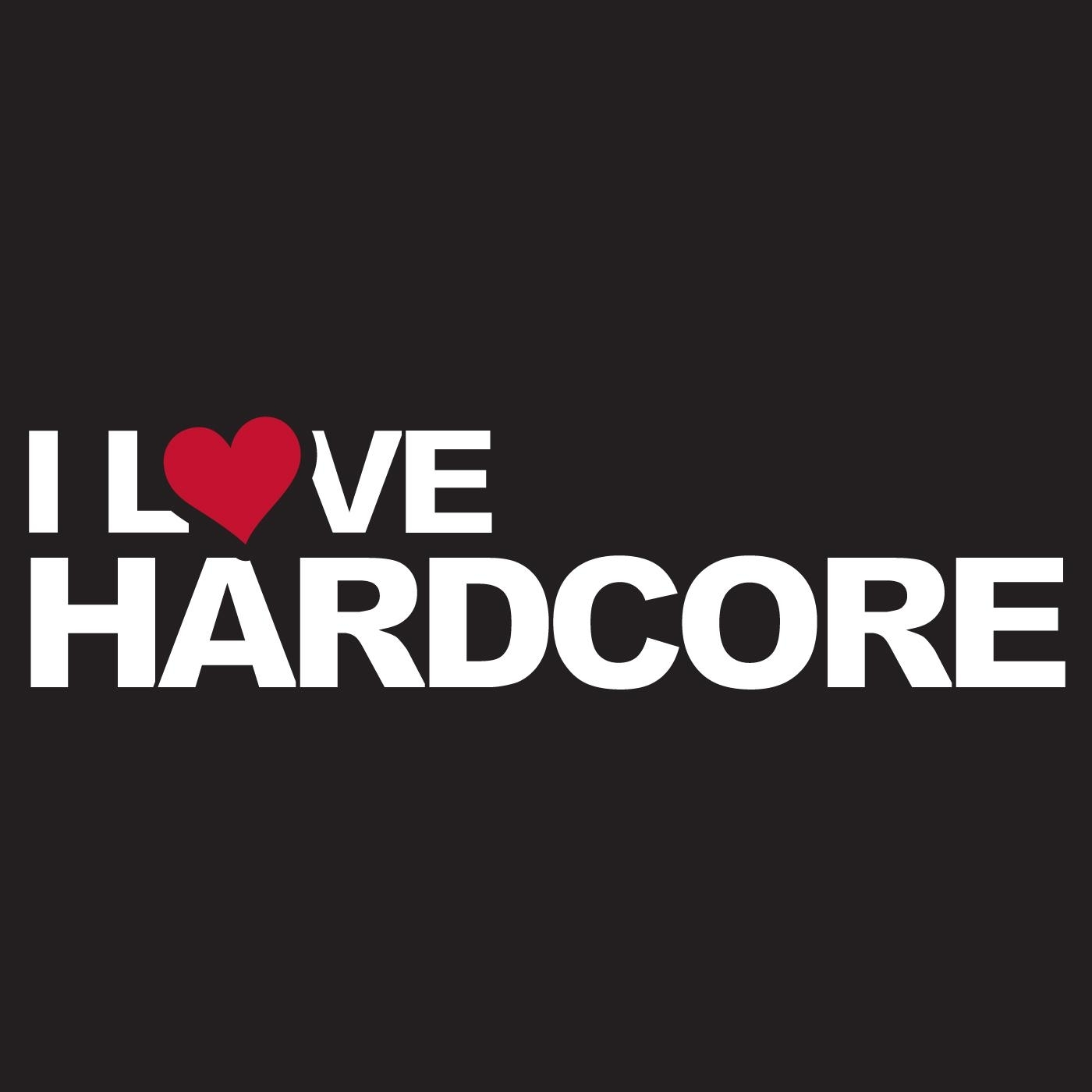Love hardcore here for