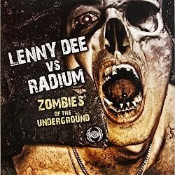 Lenny Dee vs Radium Zombies of The Underground