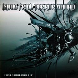 Industrial Terror Squad - First strike policy EP
