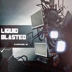 Liquid Blasted - Plazmatekk EP