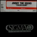 Jimmy The Sound - Stayn' alive