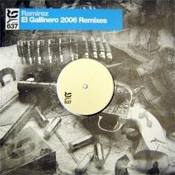 Ramirez - El Gallinero 2006 remixes