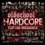 Oldschool Hardcore Top 100 2CD