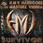 H.M.V Hardcore Masterz Vienna - Survivor