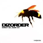Dizorder - Sweet'ah, dude'ah