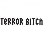 Terror Bitch Tattoo Text
