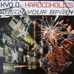 Kyo_O a.k.a Hardcoholics - Wreck your
