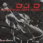 DJ D - The melody man !!! SUPER OFFER !!!