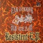 Ear Terror Dj Team - Resistent E.P.
